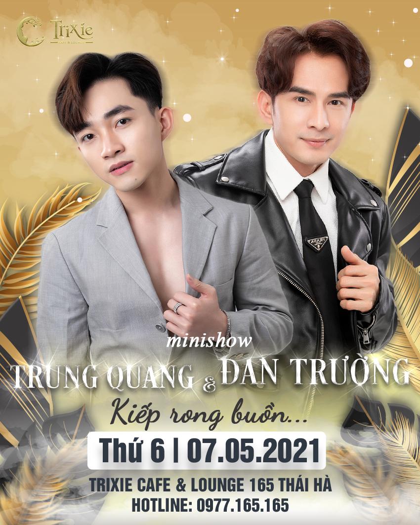 Minishow  ĐAN TRƯỜNG – TRUNG QUANG 07.05.2021