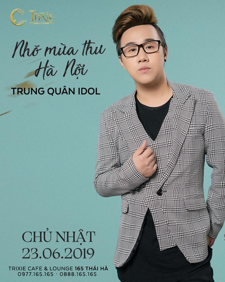MiniShow TRUNG QUÂN IDOL 23-06-2019